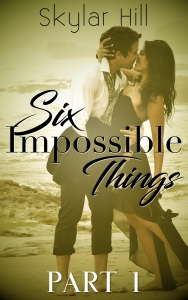 Six Impossible Things 1
