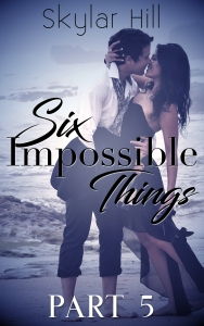 Six Impossible Things 5