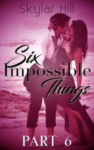 Six Impossible Things 6