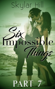 Six Impossible Things 7